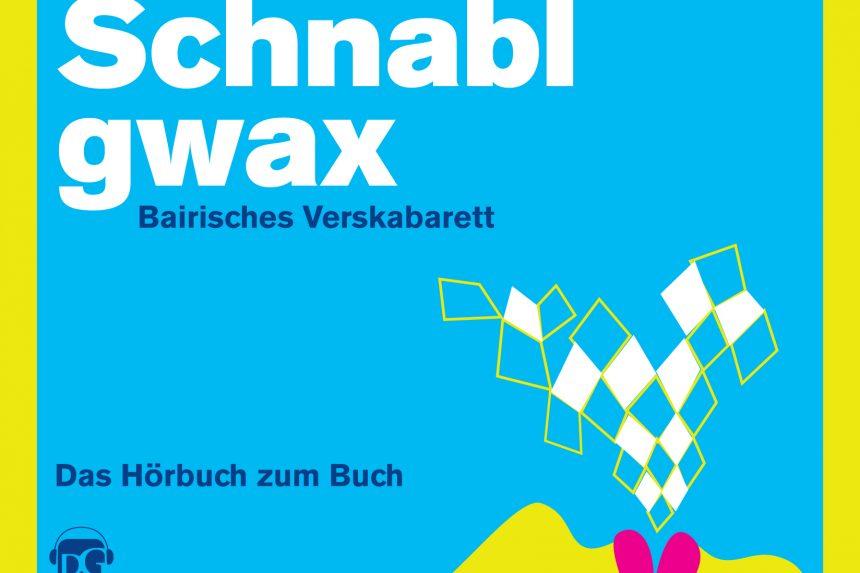 Schnablgwax Hörbuch
