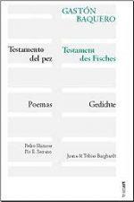 TESTAMENTO DEL PEZ – TESTAMENT DES FISCHES. Poemas (1941-1994) – Gedichte (1941-1994)