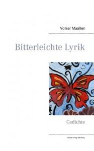 »Bitterleichte Lyrik« von Volker Maaßen