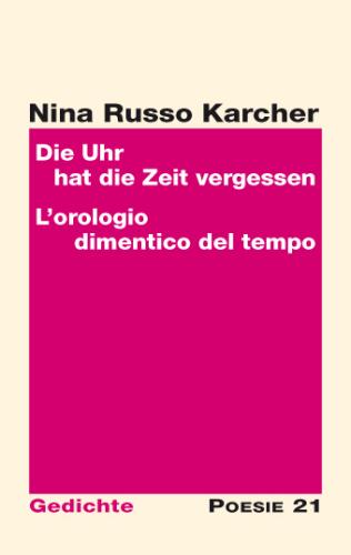»Die Uhr hat die Zeit vergessen   L'orologio dimentico del tempo« von Nina Russo Karcher