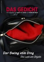 DAS GEDICHT Bd. 22: Der Swing vom Ding. Die Lust am Objekt