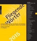 Andrea Grewe, Hiltrud Herbst und Doris Mendlewitsch (Hrsg.): Fliegende Wörter 2015. Postkartenkalender