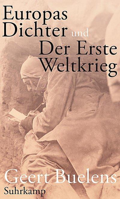 »Europas Dichter und der Erste Weltkrieg« von Geert Buelens