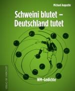 Michael Augustin: Schweini blutet – Deutschland tutet