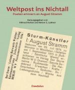 Weltpost ins Nichtall. Poeten erinnern an August Stramm