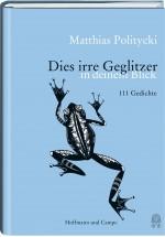 Matthias Politycki: Dies irre Geglitzer in deinem Blick