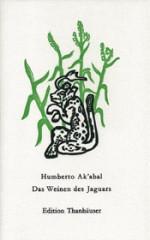 Humberto Ak'abal: Das Weinen des Jaguars
