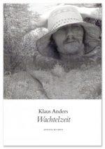 Klaus Anders: Wachtelzeit