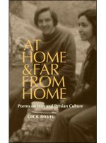 Dick Davis At Home, and Far from Home: Poems on Iran and Persian Culture
