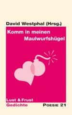 David Westphal (Hrsg.): Komm in meinen Maulwurfshügel