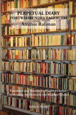 »PERPETUAL DIARY – FORTWÄHRENDES TAGEBUCH« von Aminur Rahman