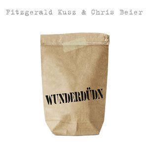 Fitzgerald Kusz & Chris Beier: Wunderdüdn
