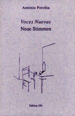 »VOCES NUEVAS – NEUE STIMMEN« von Antonio Porchia