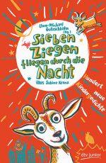 Uwe-Michael Gutzschhahn (Hrsg.) Sieben Ziegen fliegen durch die Nacht
