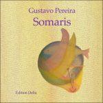 »SOMARIS« von Gustavo Pereira