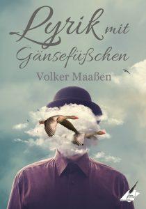 """""""Lyrik mit Gänsefüßchen"""" von Volker Maaßen"""