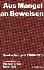 """""""Aus Mangel an Beweisen - Deutsche Lyrik 2008-2018"""""""
