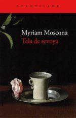 """Myriam Moscona """"Tela de sevoya"""""""
