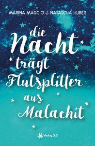 """""""die Nacht trägt Flutsplitter aus Malachit"""" von Marina Maggio und Natascha Huber"""