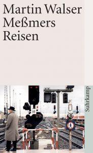 """""""Meßmers Reisen"""" von Martin Walser"""