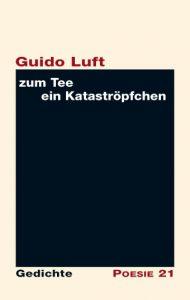 Debüt Band Zum Tee Ein Kataströpfchen Von Guido Luft Dem