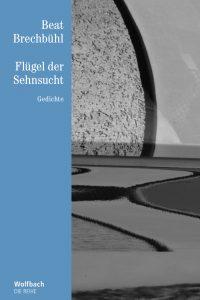 """Buchcover """"Flügel der Sehnsucht"""" von Beat Brechbühl"""