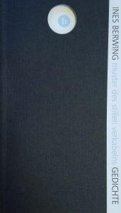 Ines Berwing, muster des stillen verkabelns - Gedichte, Hochroth Verlag