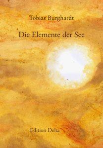 """""""Die Elemente der See"""" von Tobias Burghardt (Coverabbildung, Edition Delta)"""