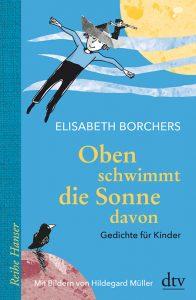 """""""Oben schwimmt die Sonne davon"""" von Elisabeth Borchers"""