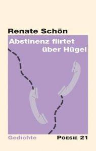 """""""Abstinenz flirtet über Hügel"""" von Renate Schön"""