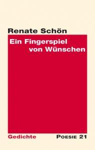 """""""Ein Fingerspiel von Wünschen"""" von Renate Schön"""