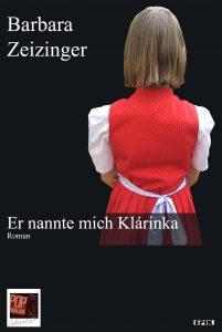 """""""Er nannte mich Klárinka"""" von Barbara Zeizinger"""