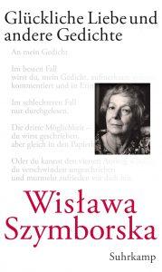 """""""Glückliche Liebe und andere Gedichte"""" von Wisława Szymborska"""
