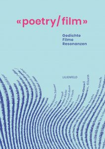 «poetry/ film» - Gedichte – Filme – Resonanzen