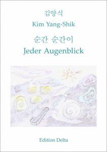 """""""Jeder Augenblick"""" von Kim Yang-Shik"""