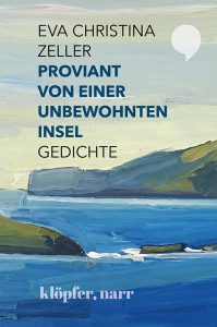 """""""Proviant von einer unbewohnten Insel. Gedichte"""" von Eva Christina Zeller"""