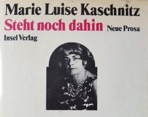 """""""Steht noch dahin"""" von Marie Luise Kaschnitz"""
