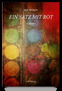 """""""Ein Satz mit Rot"""" von Rolf Birkholz"""