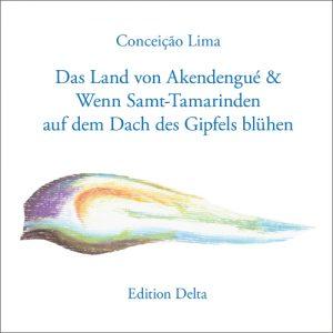 """""""Das Land von Akendengué & Wenn Samt-Tamarinden auf dem Dach des Gipfels blühen"""" von Conceição Lima"""